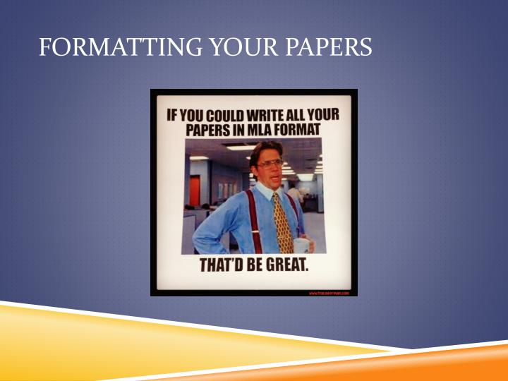 Formatting your papers