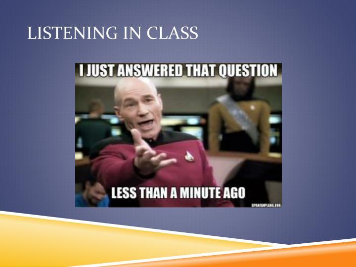 Listening in class