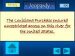 the louisiana purchase ensured unrestricted access on this river for the united states