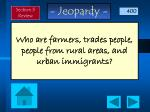who are farmers trades people people from rural areas and urban immigrants