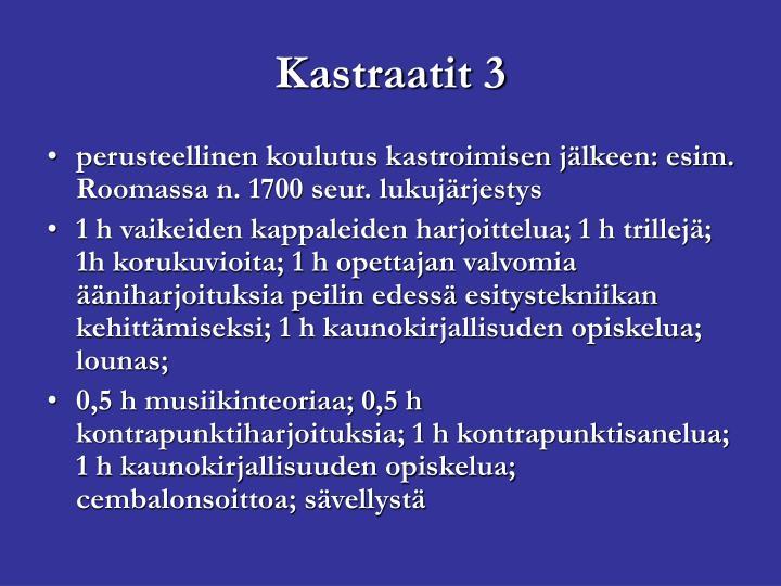 Kastraatit 3