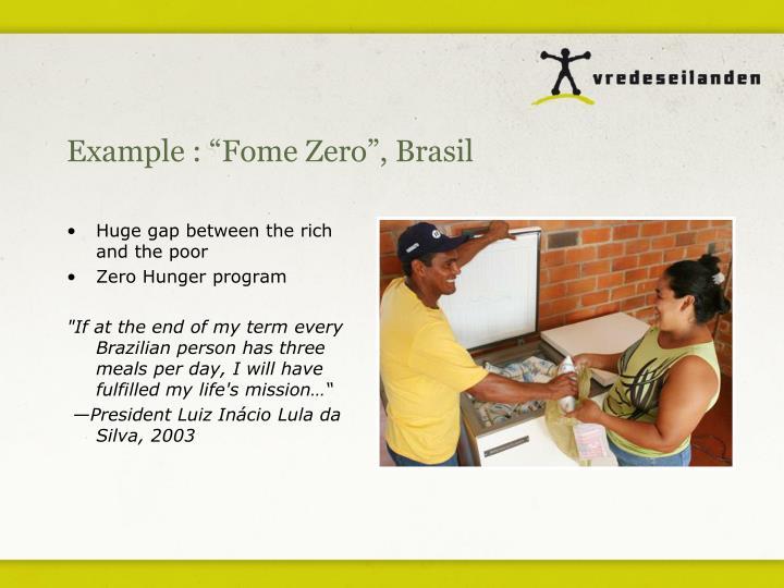 "Example : ""Fome Zero"", Brasil"
