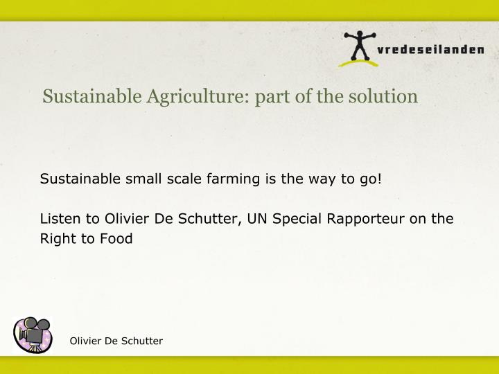Sustainable Agriculture: part of the solution