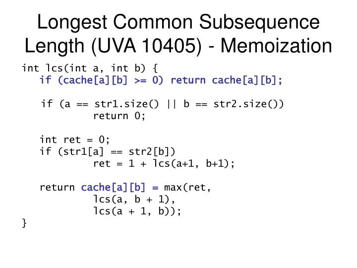 Longest Common Subsequence Length (UVA 10405) - Memoization