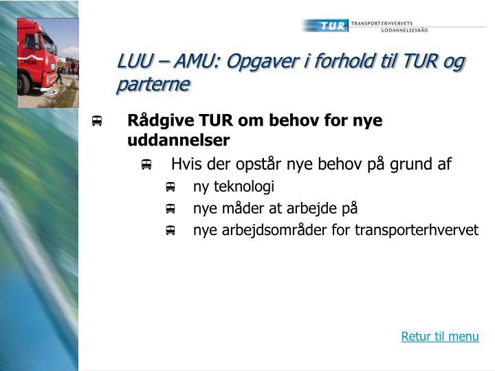 LUU – AMU: Opgaver i forhold til TUR og parterne