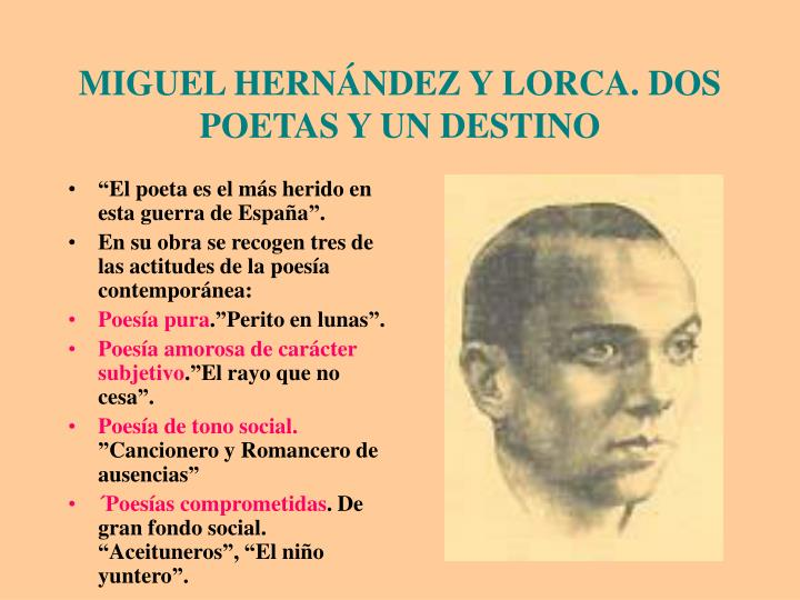 MIGUEL HERNÁNDEZ Y LORCA. DOS POETAS Y UN DESTINO