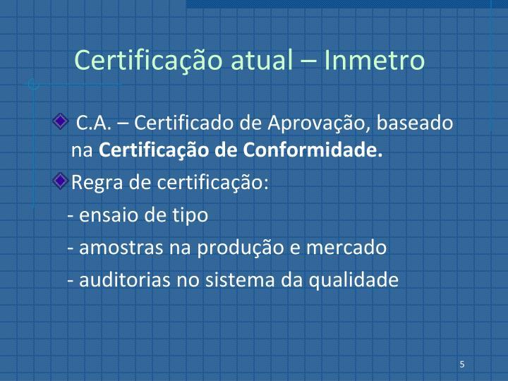 Certificação atual – Inmetro