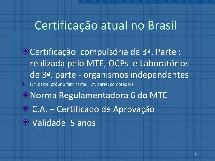 Certificação atual no Brasil