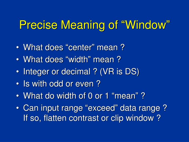 "Precise Meaning of ""Window"""