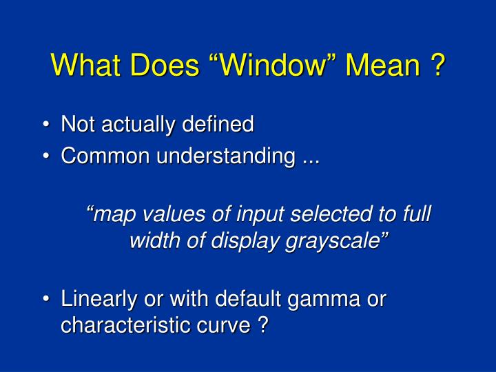 "What Does ""Window"" Mean ?"