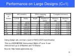 performance on large designs c 1