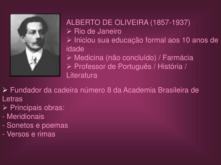ALBERTO DE OLIVEIRA (1857-1937)