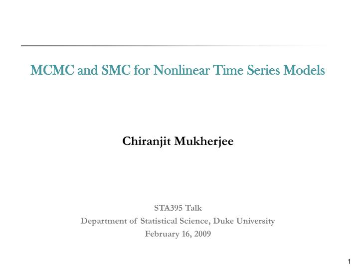 MCMC and SMC for Nonlinear Time Series Models