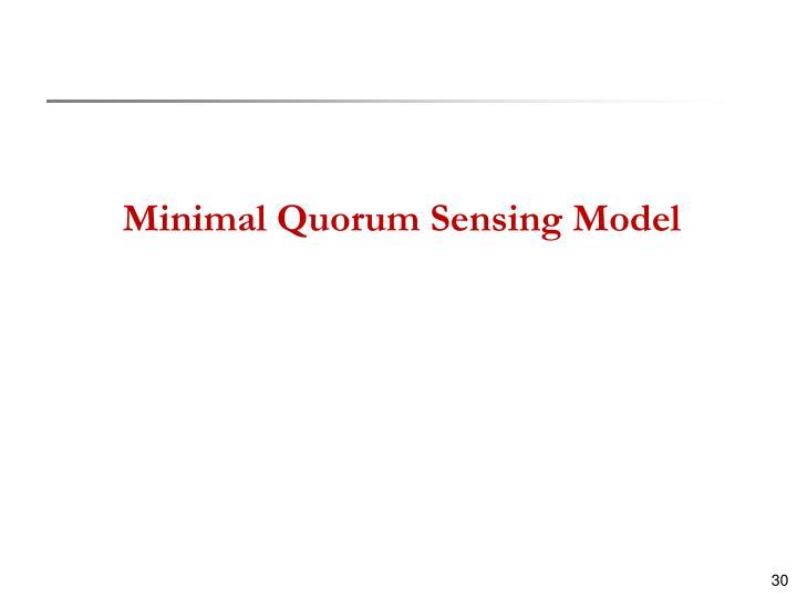 Minimal Quorum Sensing Model