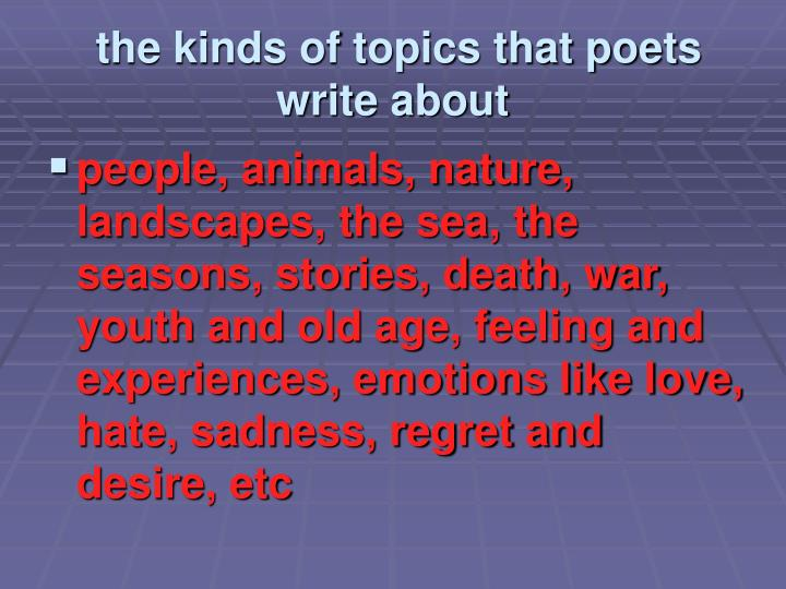 the kinds of topics that poets write about