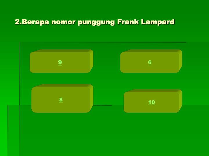 2.Berapa nomor punggung Frank Lampard