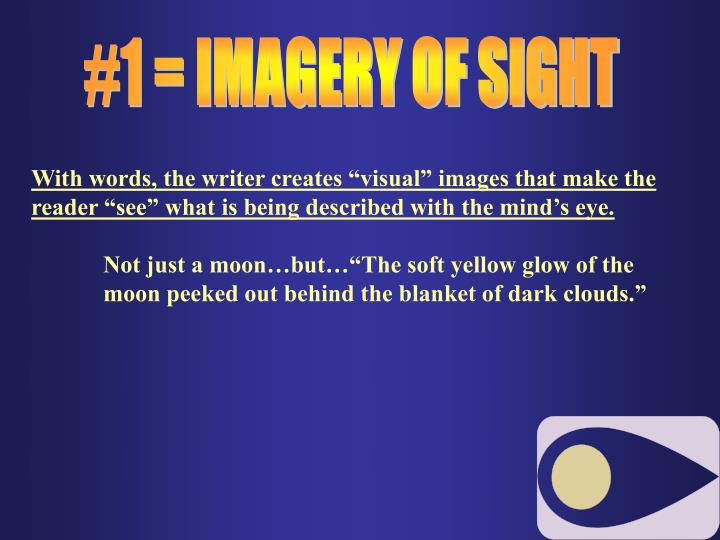#1 = IMAGERY OF SIGHT