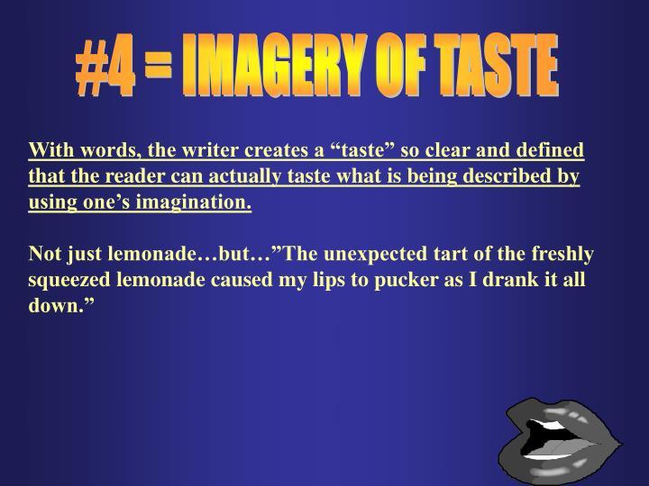 #4 = IMAGERY OF TASTE