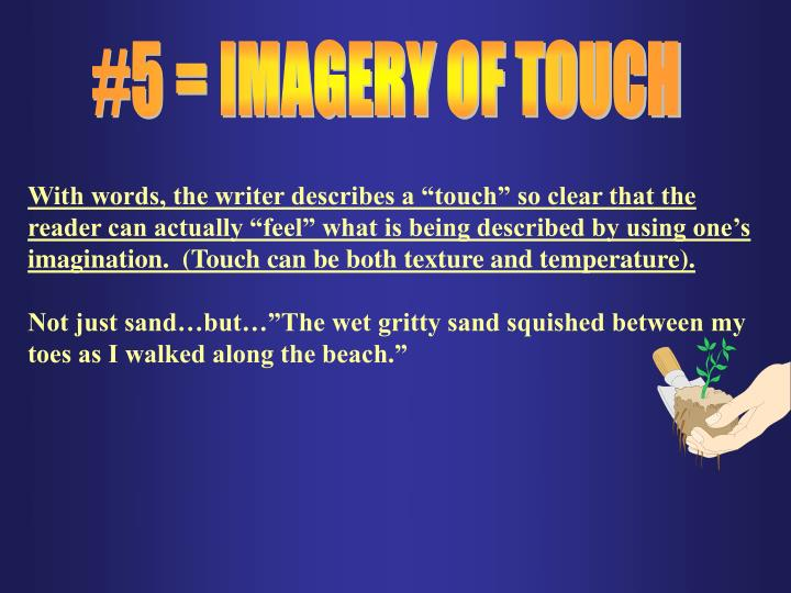 #5 = IMAGERY OF TOUCH