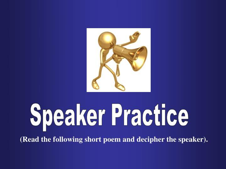 Speaker Practice
