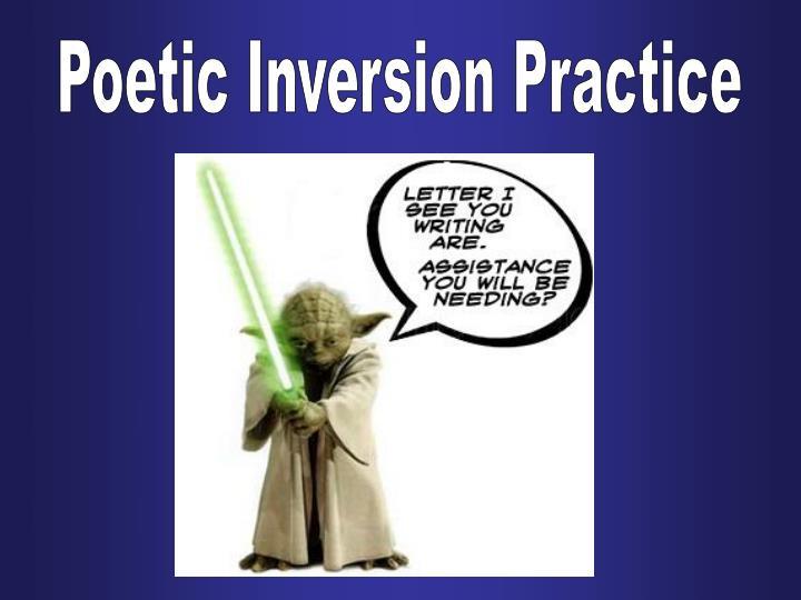 Poetic Inversion Practice