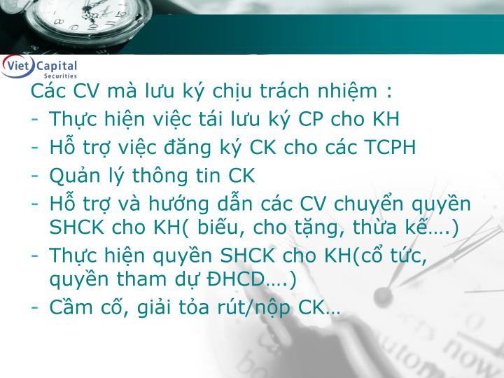 Các CV mà lưu ký chịu trách nhiệm :