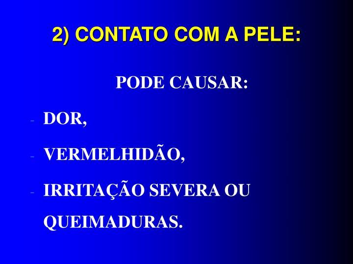 2) CONTATO COM A PELE: