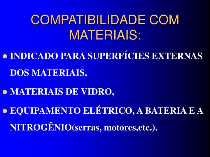 COMPATIBILIDADE COM MATERIAIS:
