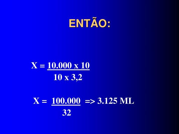ENTÃO: