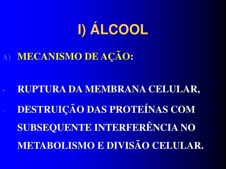 I) ÁLCOOL