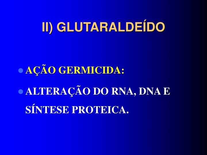 II) GLUTARALDEÍDO