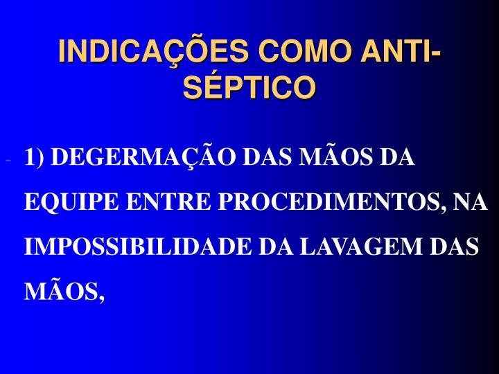 INDICAÇÕES COMO ANTI-SÉPTICO