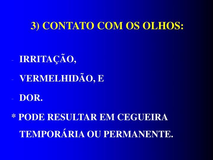 3) CONTATO COM OS OLHOS: