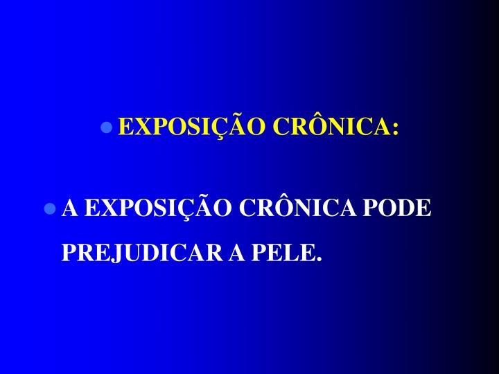 EXPOSIÇÃO CRÔNICA: