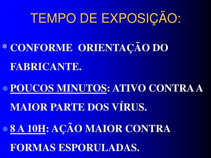 TEMPO DE EXPOSIÇÃO: