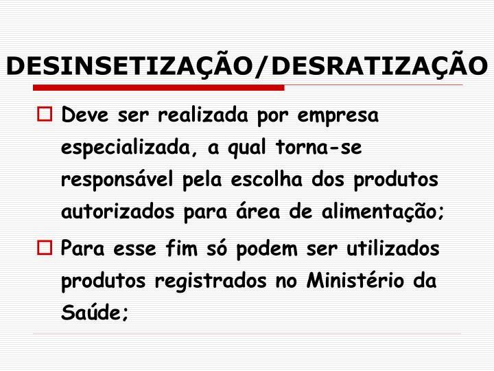 DESINSETIZAÇÃO/DESRATIZAÇÃO