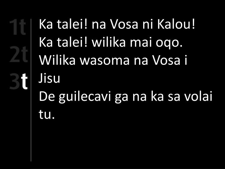 Ka talei! na Vosa ni Kalou!