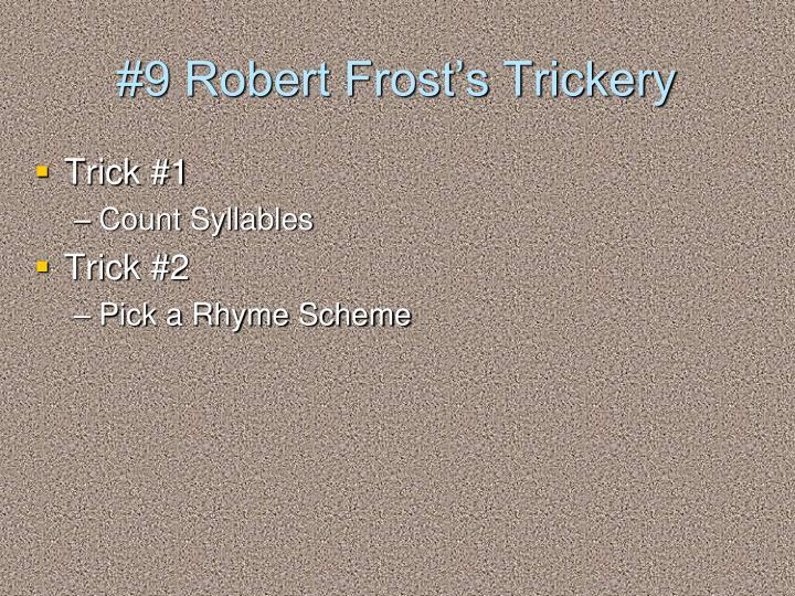 #9 Robert Frost's Trickery