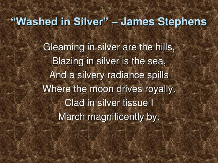 """Washed in Silver"" – James Stephens"