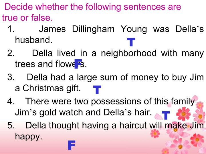Decide whether the following sentences are true or false.