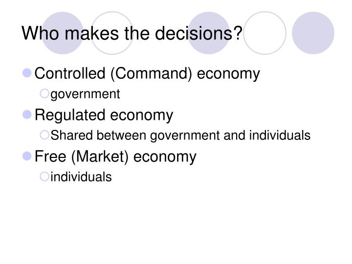Who makes the decisions?