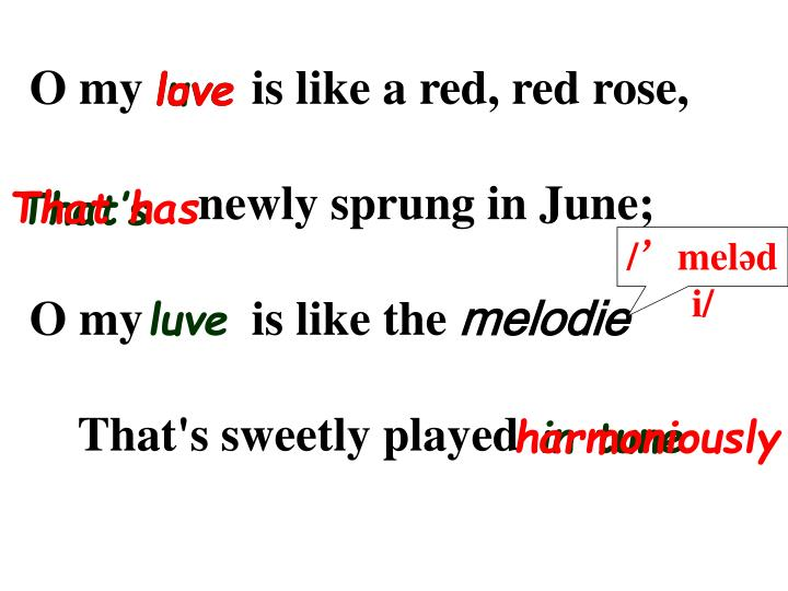 O my         is like a red, red rose,