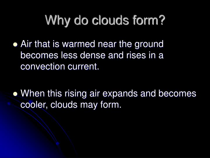 Why do clouds form?