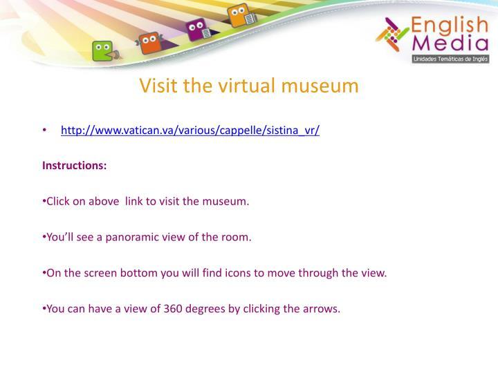 Visit the virtual museum