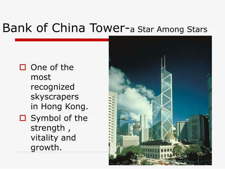 One of the most recognized skyscrapers in Hong Kong.
