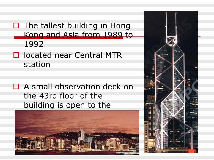 The tallest building in Hong Kong and Asia from 1989 to 1992