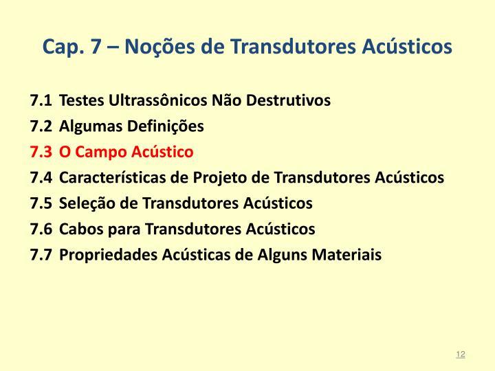 Cap. 7 – Noções de Transdutores Acústicos