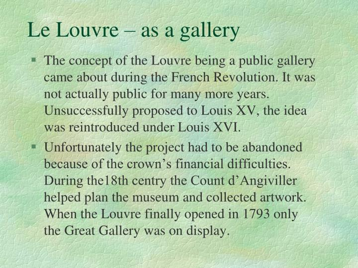 Le Louvre – as a gallery