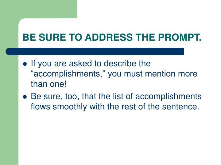 BE SURE TO ADDRESS THE PROMPT.