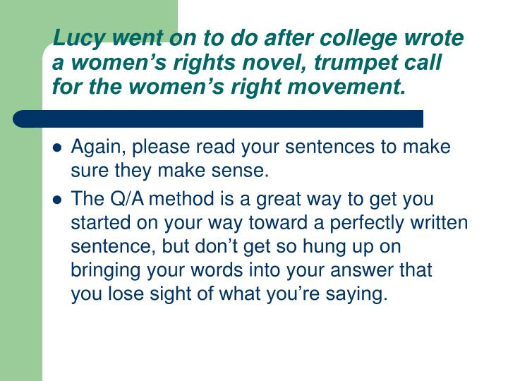 Lucy went on to do after college wrote a women's rights novel, trumpet call for the women's right movement.